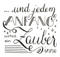 und jedem Anfang wohnt ein Zauber inne Soft top Lettering started as a way to Hand Lattering, Calligraphy Quotes Doodles, Arabic Calligraphy, Jenny Kim, Planner Doodles, Love Live, Brush Lettering, Lettering Design, Nature Quotes