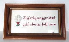 VINTAGE FRAMED CROSS STITCH SLIGHTLY EXAGGERATED GOLF STORIES TOLD HERE 12X7 Vintage Frames, Cross Stitch, Golf, It Is Finished, Ebay, Decor, Punto De Cruz, Decoration, Vintage Borders