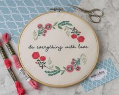 Do Everything With Love Christian Bible Verse Floral Contemporary Hand-Stitched Embroidery Hoop Floral Embroidery Patterns, Hand Work Embroidery, Hand Embroidery Stitches, Embroidery Hoop Art, Cross Stitch Embroidery, Embroidery Designs, Embroidery Jewelry, Hand Work Design, Do Everything In Love