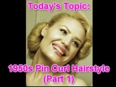PART 1: Pretty, Polished, Playful Pin Curls!!  A 1950s Hairstyle Tutorial