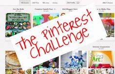 Weekends: The Pinterest Challenge ~ Creative Family Fun. Let's start doing some of the fun things we pin! How many of your own pins have you actually tried?