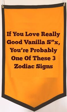 """If You Love Really Good Vanilla S""""x, You're Probably One Of These 3 Zodiac Signs"""