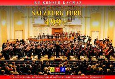 Bu Konser Kaçmaz. 25-29 Eylül 2015. #Salzburg'un En Güzel Yerleri ve Mozart'tan Klasik Müzik Dinletisi, Uçak bileti, Transferler, Havaalanı Vergileri Dahil.  Bilgi için: 0212 237 90 60 www.wts.com.tr/ayin-tatil-firsatlari.html