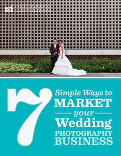 7 Simple Ways To Market Your Wedding Photography Business (via photographyconcentrate.com)