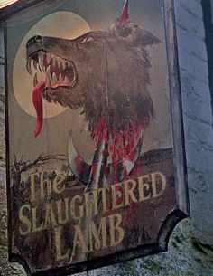 For our bar - Do a little vignette on this theme. Tavern sign for The Slaughtered Lamb from An American Werewolf in London (1981)