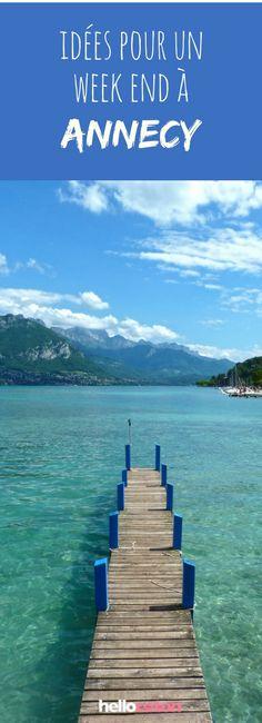 Idées pour un week-end ou une escapade à Annecy ! #france #annecy #voyage