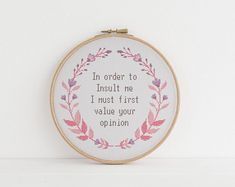 In order to insult me i must first value your opinion cross stitch pattern counted xstitch Sarcasm Cute Cross Stitch, Cross Stitch Designs, Cross Stitch Patterns, Loom Patterns, Cross Stitching, Cross Stitch Embroidery, Hand Embroidery, Subversive Cross Stitches, Crochet Cross