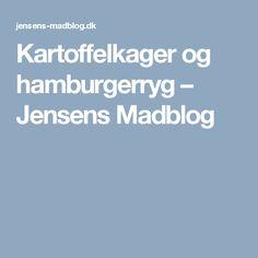 Kartoffelkager og hamburgerryg – Jensens Madblog