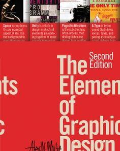The Elements of Graphic Design - Second Edition (Allworth Press, 2011)