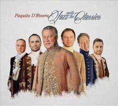 Paquito D'Rivera - Jazz Meets The Classics