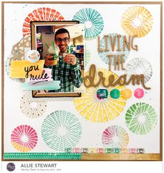 Living the Dream_Amy Tangerine_Allie Stewart - Scrapbook Layout cut with my Silhouette