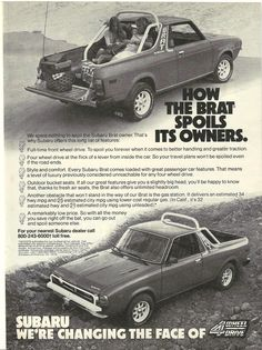 """1979 #Subaru #BRAT Vintage Magazine #Advertisement. """"How the BRAT Spoils its Owners. We spare nothing to spoil the Subaru Brat owner. That's why Subaru offers this long list of features...Subaru. We're Changing the face of 4 Wheel Drive."""""""