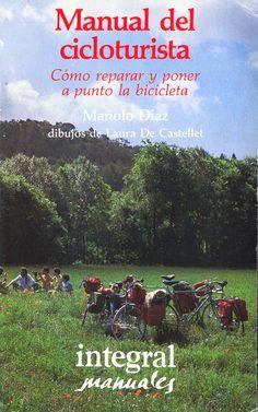 Manual del cicloturista: cómo reparar y poner a punto la bicicleta, por Manolo Díaz