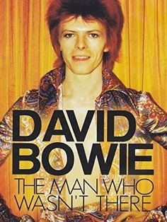 Bowie, David : David Bowie: The Man Who Wasn't There