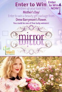 Mirror/Mirror's Makeup Giveaway Enter to WIN a Beauty Gift Package from Drew Barrymore's Flower Ends 5/13