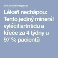 Lékaři nechápou: Tento jediný minerál vyléčil artritidu a křeče za 4 týdny u 97 % pacientů Nordic Interior, Arthritis, Healthy, Tips, Medicine, Per Diem, Health