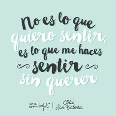 Feliz San Valentín discovered by Rhia on We Heart It Mr Wonderful, Love Is Sweet, Just Love, Typography Letters, Lettering, Me Quotes, Funny Quotes, Sign Quotes, E-mail Marketing