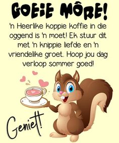 Goeie More, Good Morning Wishes, Cartoon Pics, Afrikaans, Deep Thoughts, Quotes, Bob, Advice, Messages