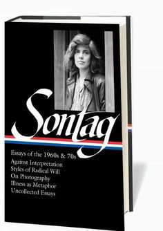 Susan Sontag: Essays of the 1960s & 70s