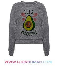 """This funny food shirt makes the best cutest, food pun in the world """"Let's avocuddle."""" Fans of cuddling and avocados and puns rejoice, this is the perfect junk food t shirt for you. This avocado shirt is perfect for fans of puns, food jokes, food shirts, mexican food and junk food."""