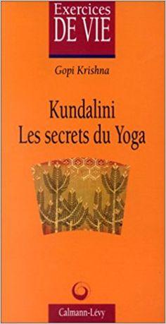 Amazon.fr - Kundalini : Les secrets du yoga - Krishna Gopi - Livres