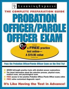 Probation Officer/Parole Officer Exam will help you find out as much as you can about the hiring process and practice the skills you need to succeed at each stage.