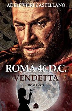 Roma 46 D.C Vendetta (Roma Caput Mundi) di Adele Vieri Castellano e altri, http://www.amazon.it/dp/B010IMLNXM/ref=cm_sw_r_pi_dp_IrXKvb1KX7CQK