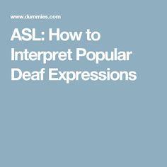 ASL: How to Interpret Popular Deaf Expressions