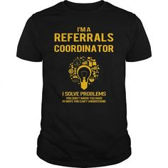 Referrals Coordinator #jobs #tshirts #COORDINATOR #gift #ideas #Popular #Everything #Videos #Shop #Animals #pets #Architecture #Art #Cars #motorcycles #Celebrities #DIY #crafts #Design #Education #Entertainment #Food #drink #Gardening #Geek #Hair #beauty #Health #fitness #History #Holidays #events #Home decor #Humor #Illustrations #posters #Kids #parenting #Men #Outdoors #Photography #Products #Quotes #Science #nature #Sports #Tattoos #Technology #Travel #Weddings #Women
