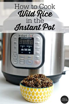 How To Cook Wild Rice In The Instant Pot | Wild rice is high in protein, allergy-friendly, gluten-free, has 30 times more antioxidants than white rice. Yet, it takes forever to cook! Cut down on the cooking time and learn how to make wild rice in the Instant Pot! | TodayInDietzville.com
