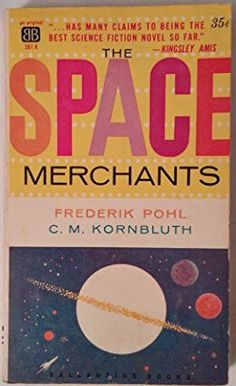 The Space Merchants -- Frederik Pohl & C.M. Kornbluth