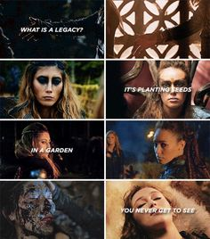 What is a legacy? It's planting seeds in a garden you never get to see. #the100