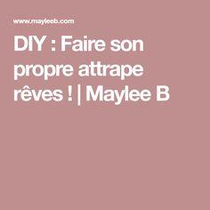 DIY : Faire son propre attrape rêves ! | Maylee B