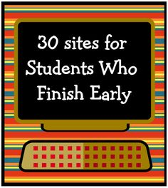 """30+ Sites for Students Who Finish Early"" has been a pretty popular post. 10,000+ views! This tells me that teachers (including me) need enrichment sites for students who finish early or for their free computer time.http://www.kbkonnectedkids.com/#!home/mainPage"
