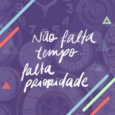 "Lettering Art: ""Não falta tempo, falta prioridade"" / Portfolio / Social Media Facebook E Instagram, Portfolio, Marketing Digital, Neon Signs, Secret Book, Social Networks, Weather, Messages, Frases"
