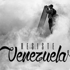 Resiste Venezuela.