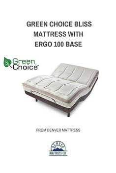 The Green Choice Bliss is on the cutting edge of foam science and pairs perfectly with the Ergo 100 Adjustable base. #DenverMattress