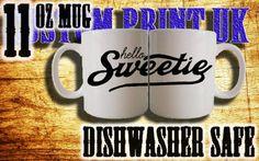 11oz Hey sweetie style tea/coffee custom printed by customprintuk