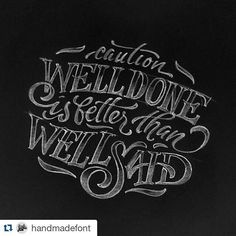 'Well done is better then well said.' #Repost @handmadefont with @repostapp  By @abedazarya #handmadefont #lettering #letters #font #design #typedesign #typographyinspired #thedailytype #fonts #inspiration #art #welovetype #typelove #ilovetypography #customtype #handtype #goodtype #illustration #artdigital #handwritten #handtype #calligraphy #typelove #goodtype #welovetype #customtype #poster #art #visual