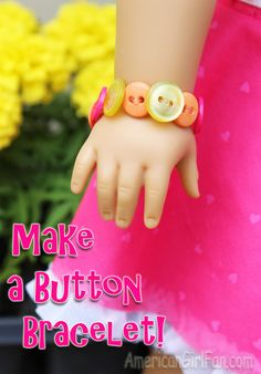 How to make an American Girl doll button bracelet