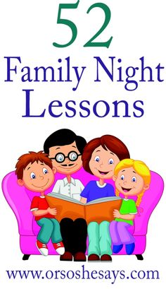 This is GREAT!!!  52 Family Night ideas to last all year long!  ~ Family Home Evening Ideas