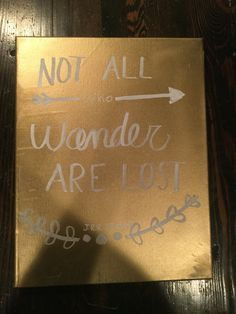 "Diy canvas art gold quote ""Not all who wander are lost."" J.R.R. Tolkien, Lord of the Rings"