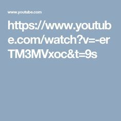 https://www.youtube.com/watch?v=-erTM3MVxoc&t=9s