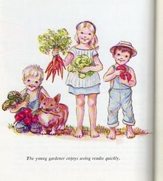 Tasha Tudor  -  The young gardener enjoys seeing results quickly.