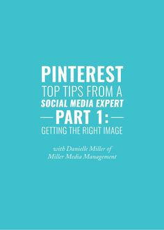 Danielle Miller of @MMMSocialMedia shares how to pin optimal images and how to set yourself up for Pinterest success!
