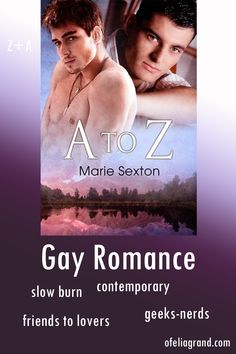 A to Z (Coda Books 2) by Marie Sexton - contemporary gay romance books, mmromance #gayromancebooks #mmromance Slow Burn, Reading Challenge, Character Names, Romance Books, First Names, Burns, Ebooks, Nerd, Gay