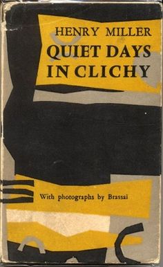 "Henry Miller, Brassaï ""Quiet Days in Clichy"", Olympia Press, 1956"