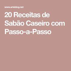 20 Receitas de Sabão Caseiro com Passo-a-Passo