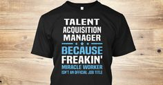 If You Proud Your Job, This Shirt Makes A Great Gift For You And Your Family.  Ugly Sweater  Talent Acquisition Manager, Xmas  Talent Acquisition Manager Shirts,  Talent Acquisition Manager Xmas T Shirts,  Talent Acquisition Manager Job Shirts,  Talent Acquisition Manager Tees,  Talent Acquisition Manager Hoodies,  Talent Acquisition Manager Ugly Sweaters,  Talent Acquisition Manager Long Sleeve,  Talent Acquisition Manager Funny Shirts,  Talent Acquisition Manager Mama,  Talent Acquisition…