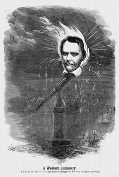 """(1860, Nov.) Combining the Chicago lighthouse and a Wide-Awake torch to present Abraham Lincoln as a light """"that will shine throughout the Union."""" (Wide-Awake Pictorial)"""